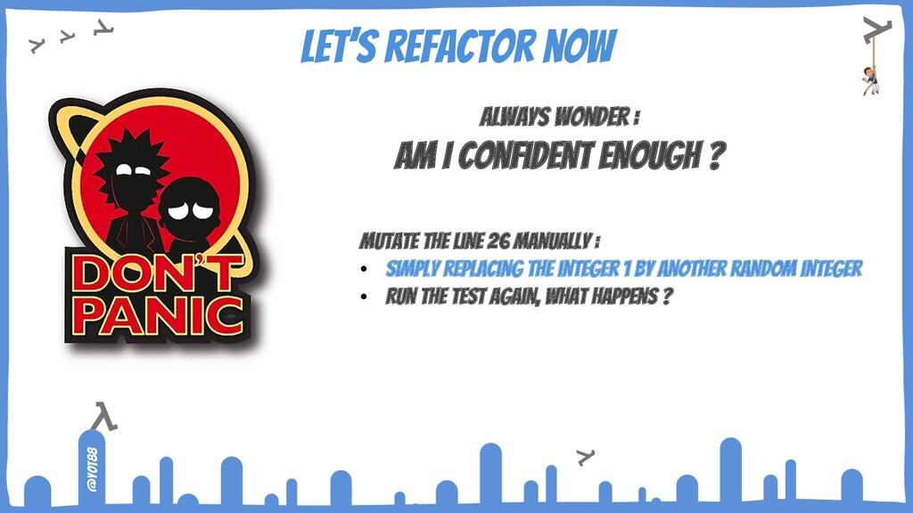 @yot88 Let's refactor now Always wonder : Am I ...