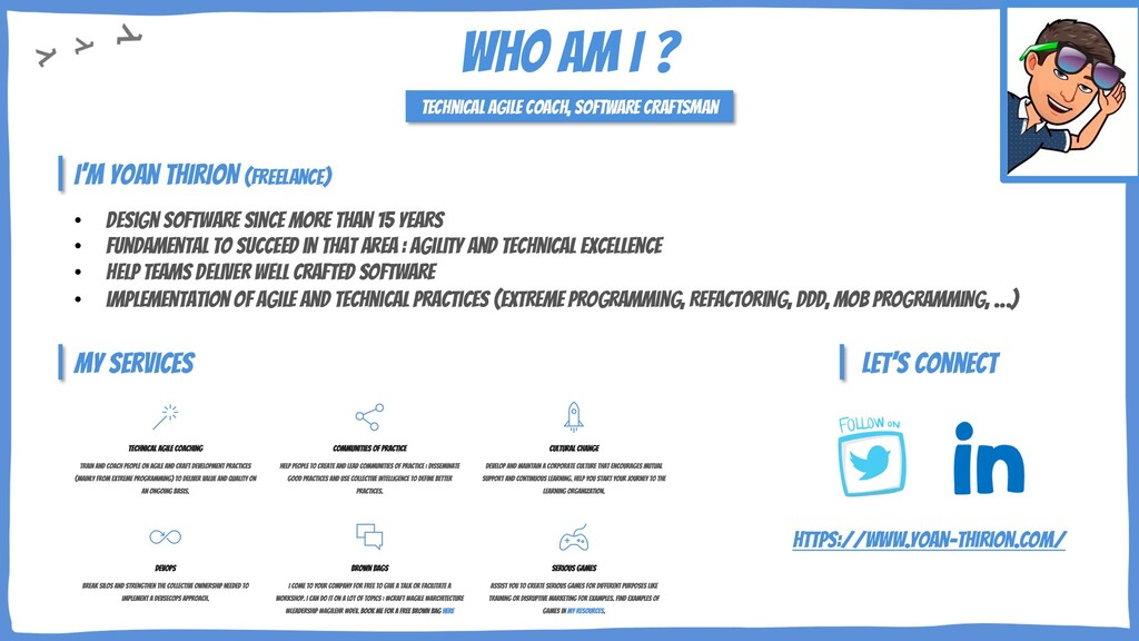 Who am I ? Technical Agile coach, Software craf...
