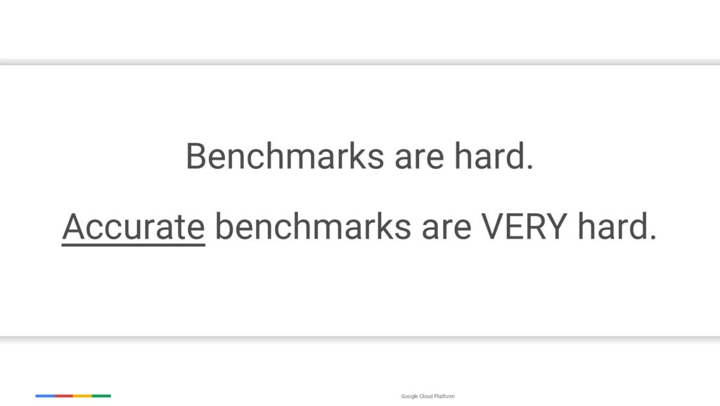 Google Cloud Platform Benchmarks are hard. Accu...