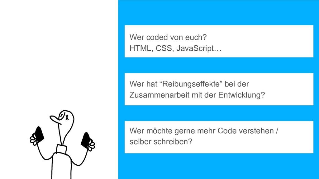 Wer coded von euch? HTML, CSS, JavaScript… Wer ...