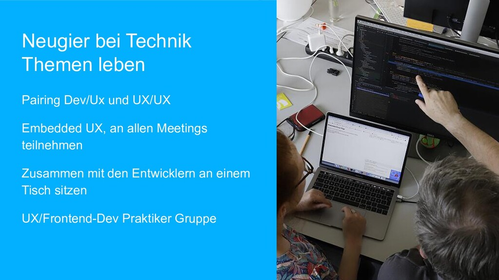 Neugier bei Technik Themen leben Pairing Dev/Ux...