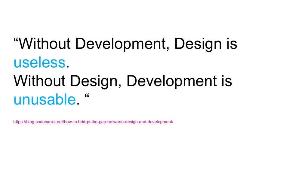 """Without Development, Design is useless. Withou..."