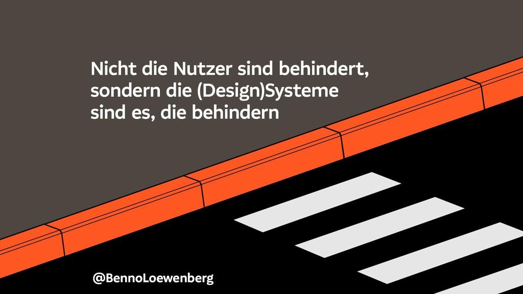 @BennoLoewenberg Nicht die Nutzer sind behinder...