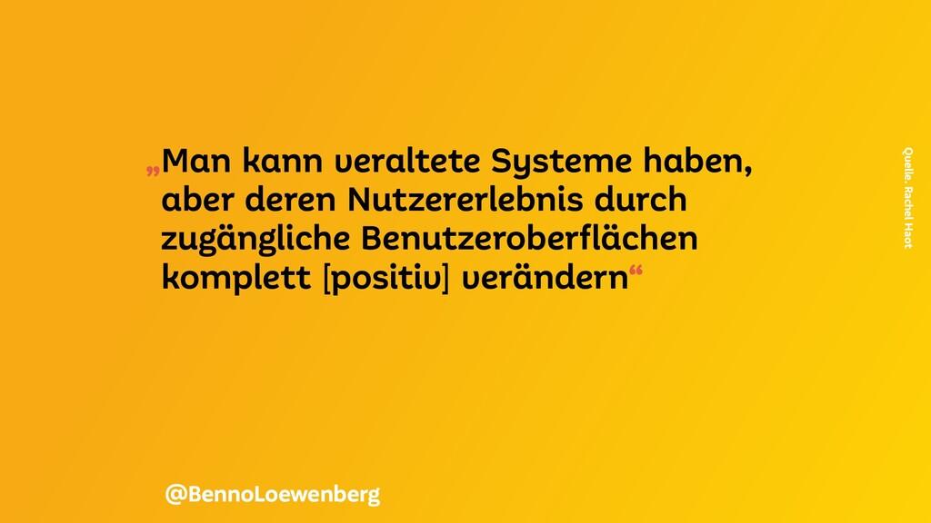 """""""Man kann veraltete Systeme haben, aber deren N..."""