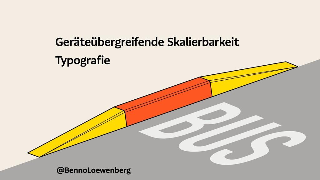 @BennoLoewenberg Geräteübergreifende Skalierbar...