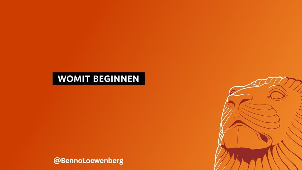 WOMIT BEGINNEN @BennoLoewenberg