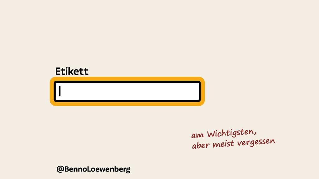 @BennoLoewenberg Etikett am Wichtigsten, aber m...
