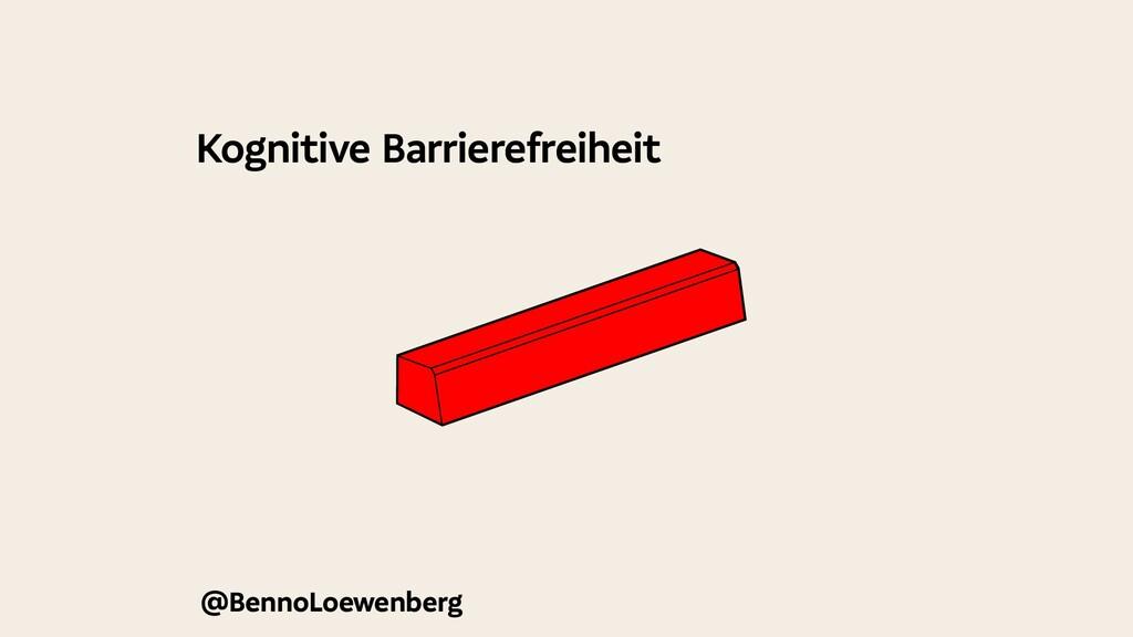 @BennoLoewenberg Kognitive Barrierefreiheit