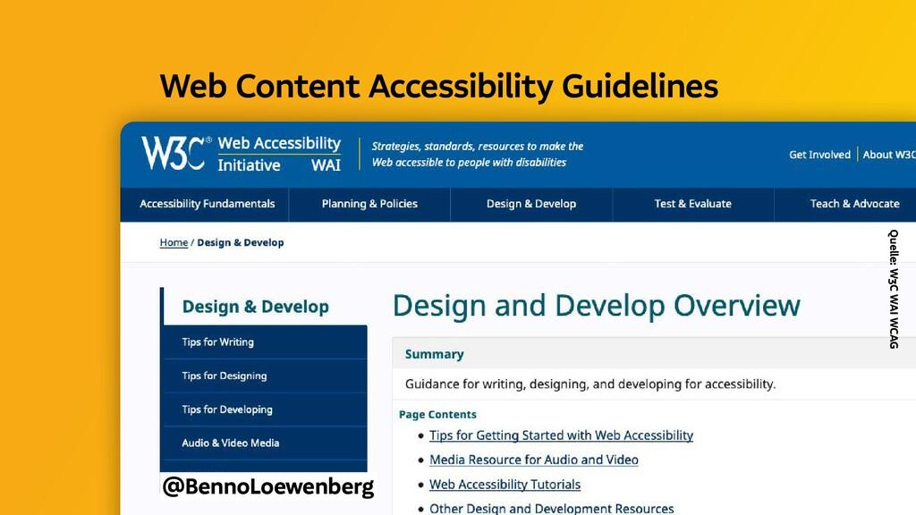 Quelle: W3C WAI WCAG @BennoLoewenberg Web Conte...