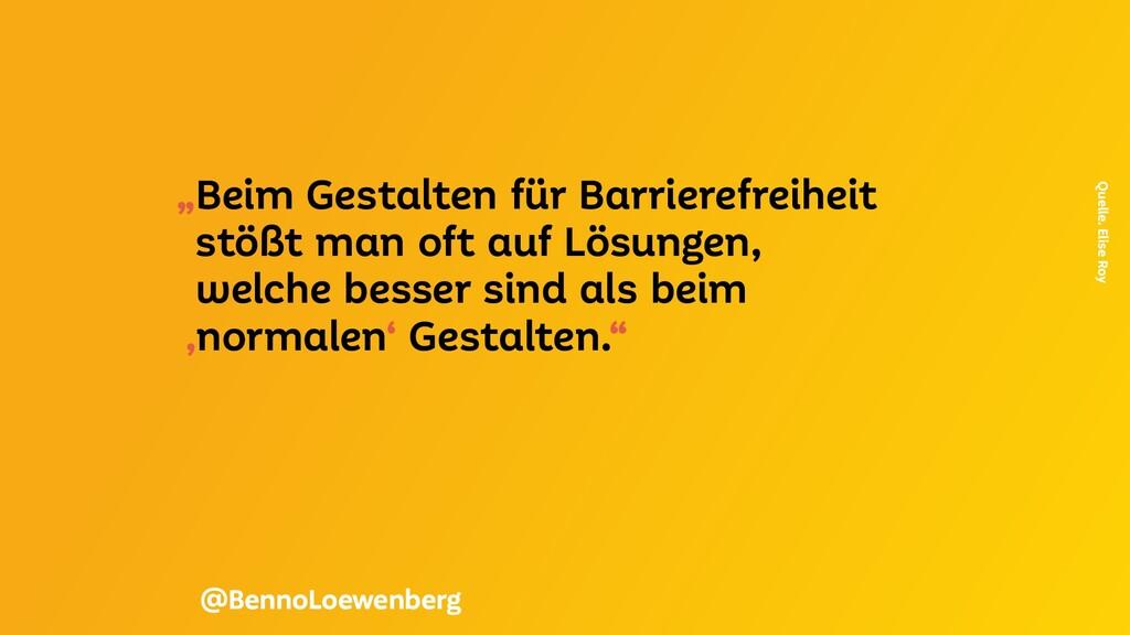 """""""Beim Gestalten für Barrierefreiheit stößt man ..."""