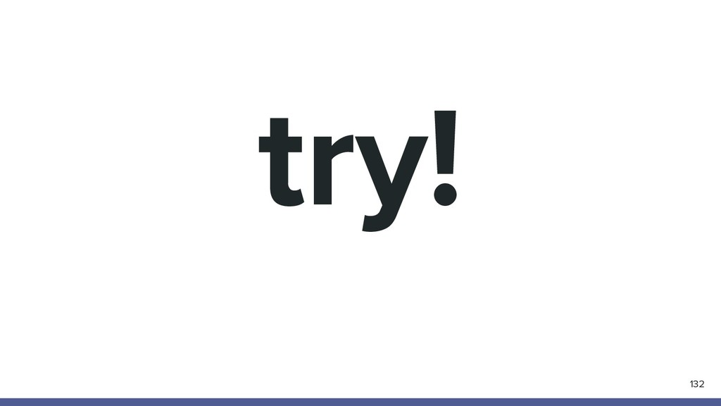 try! 132