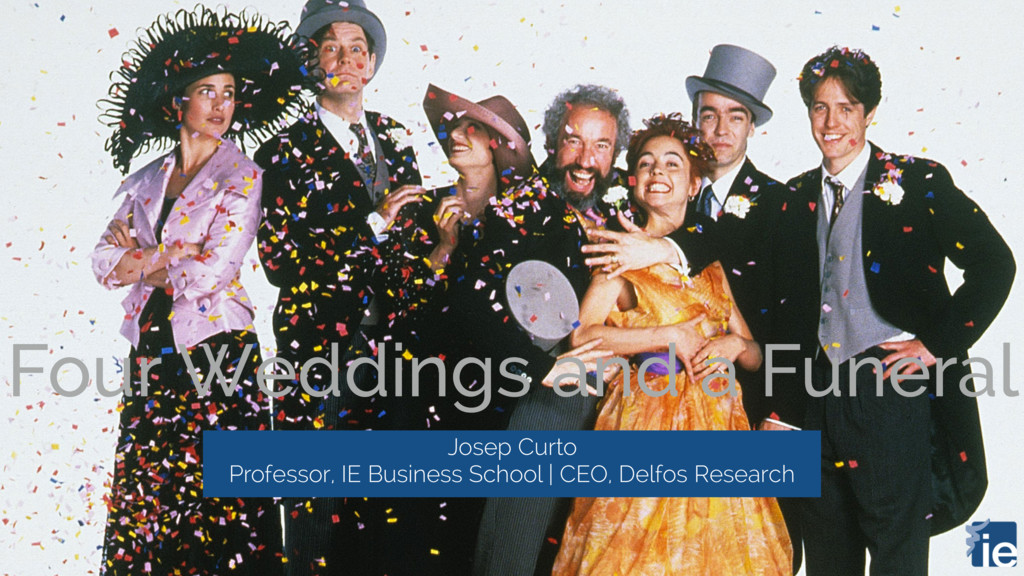 Four Weddings and a Funeral Josep Curto Profess...