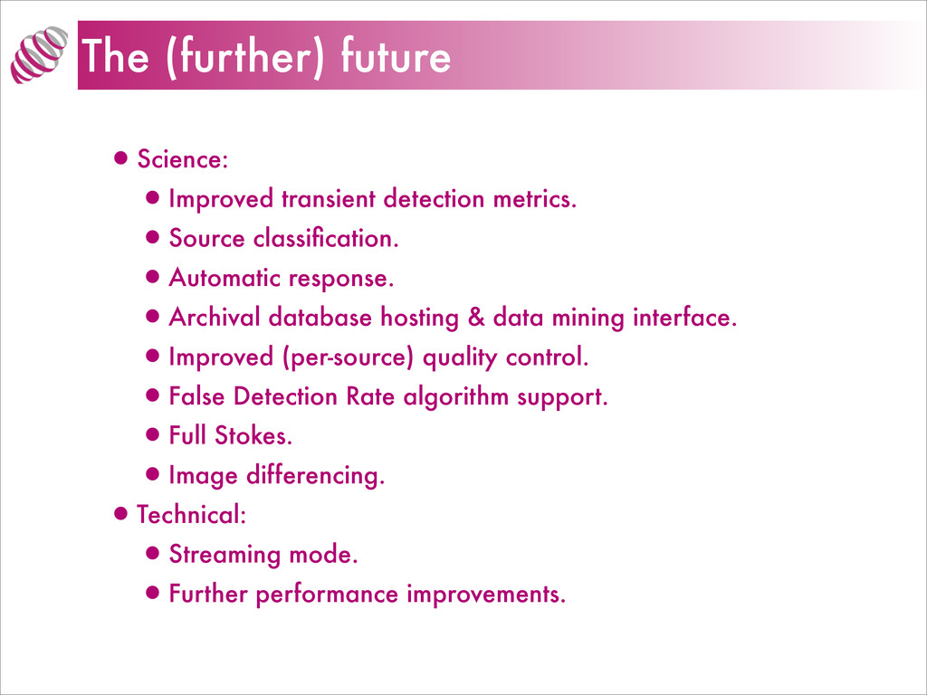 The (further) future •Science: •Improved transi...