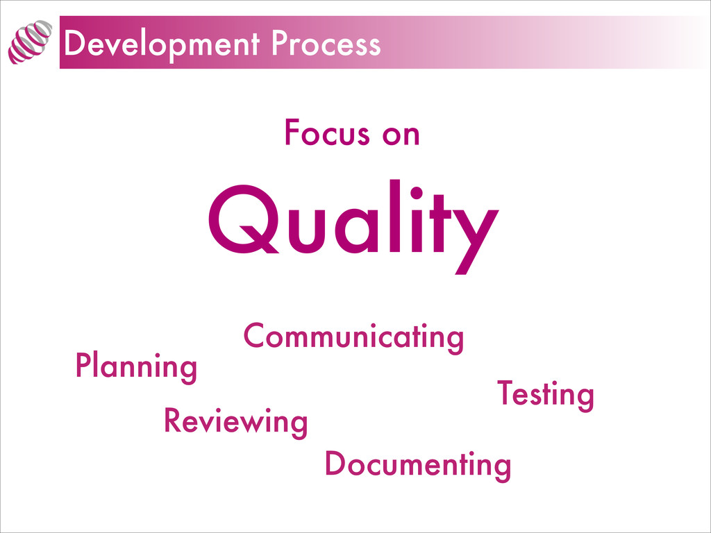 Development Process Focus on Quality Planning T...