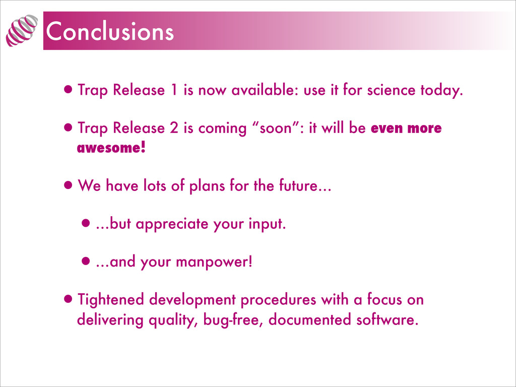 Conclusions •Trap Release 1 is now available: u...
