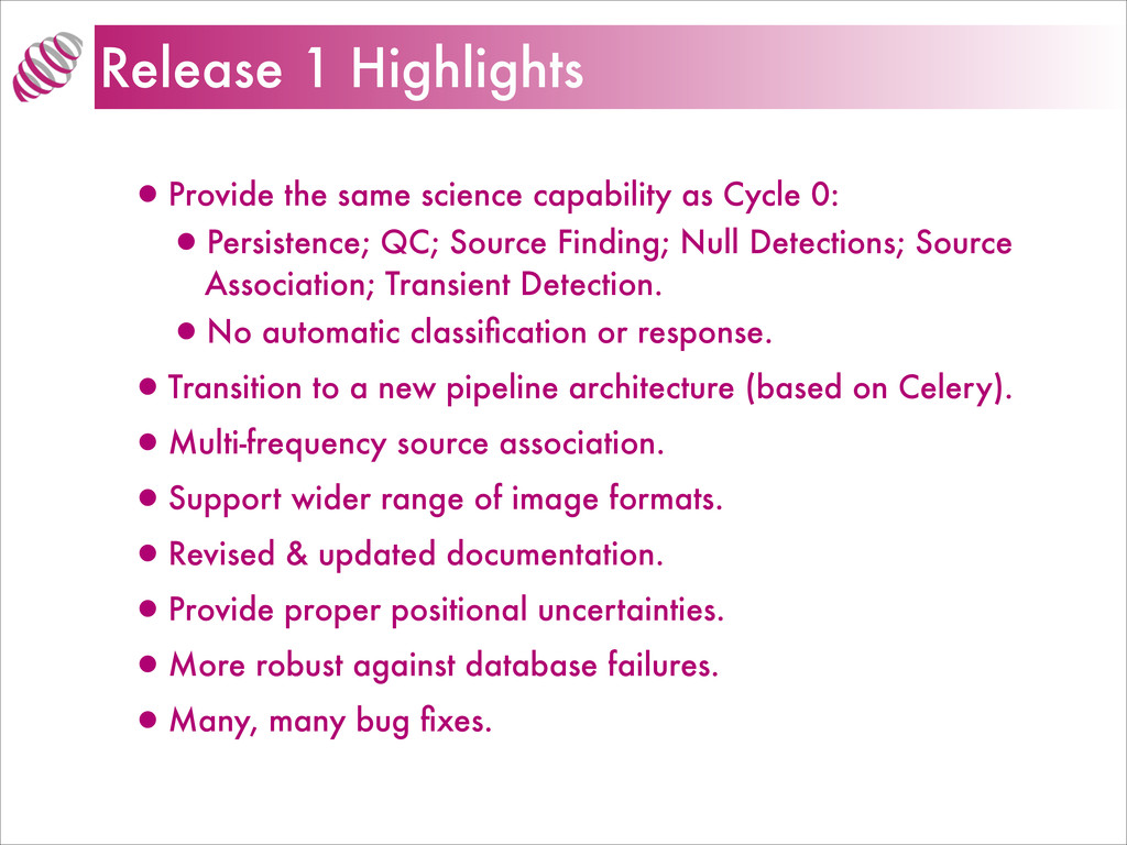 Release 1 Highlights •Provide the same science ...