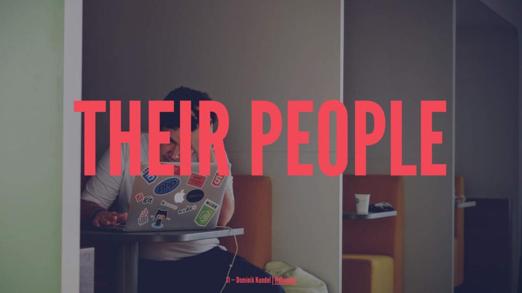 THEIR PEOPLE 11 — Dominik Kundel | @dkundel