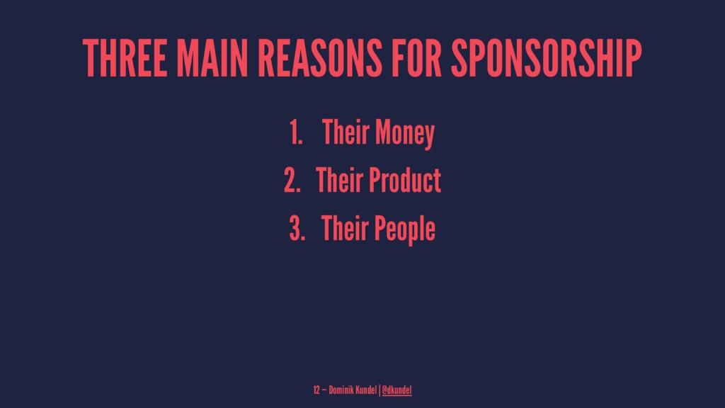 THREE MAIN REASONS FOR SPONSORSHIP 1. Their Mon...
