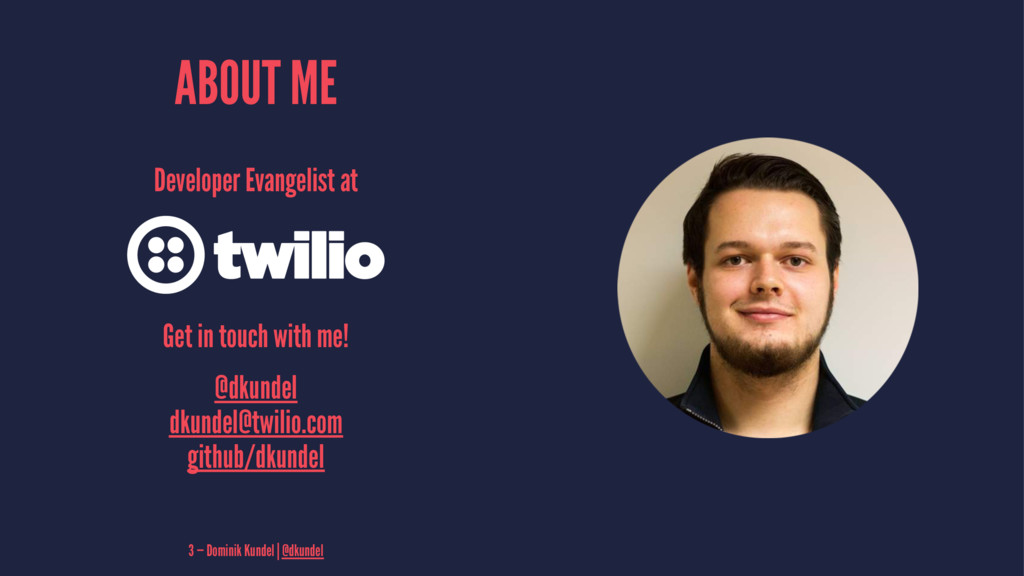 ABOUT ME Developer Evangelist at Get in touch w...
