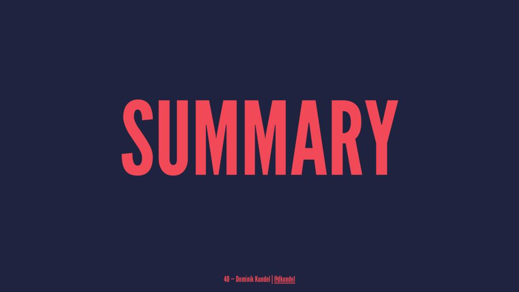 SUMMARY 40 — Dominik Kundel | @dkundel