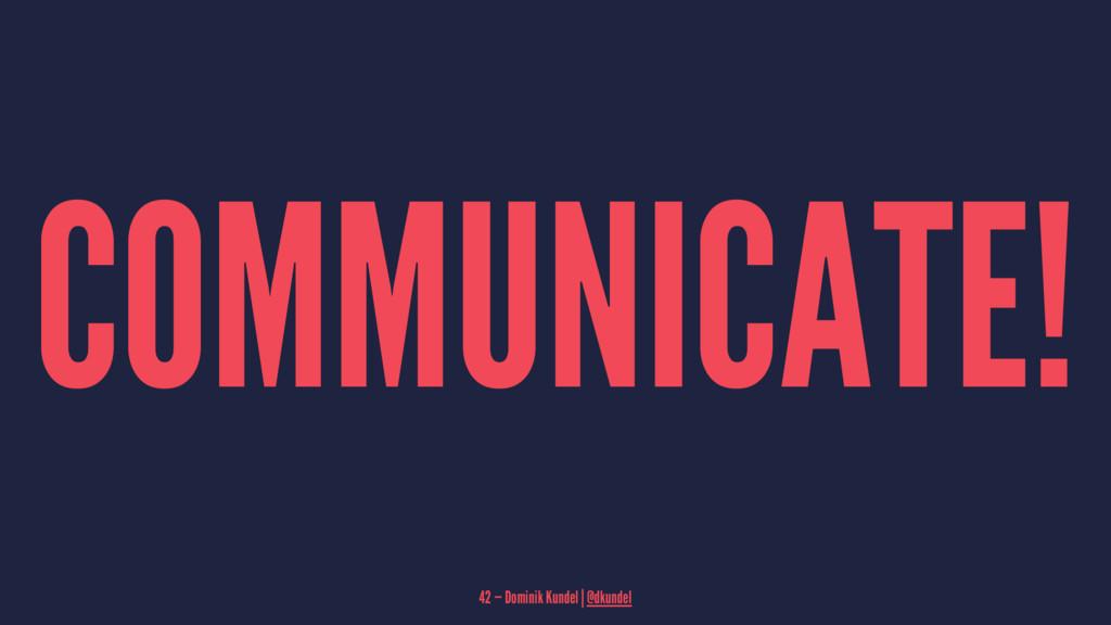 COMMUNICATE! 42 — Dominik Kundel | @dkundel