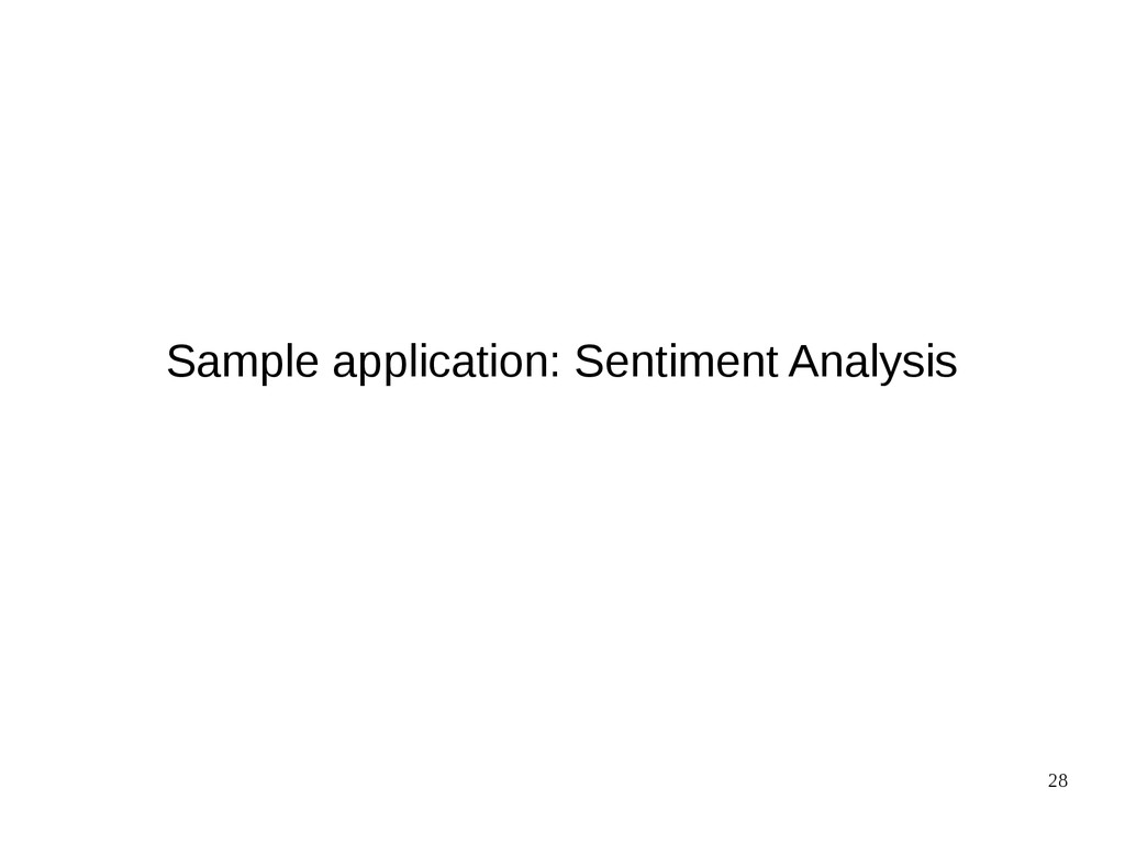 28 Sample application: Sentiment Analysis