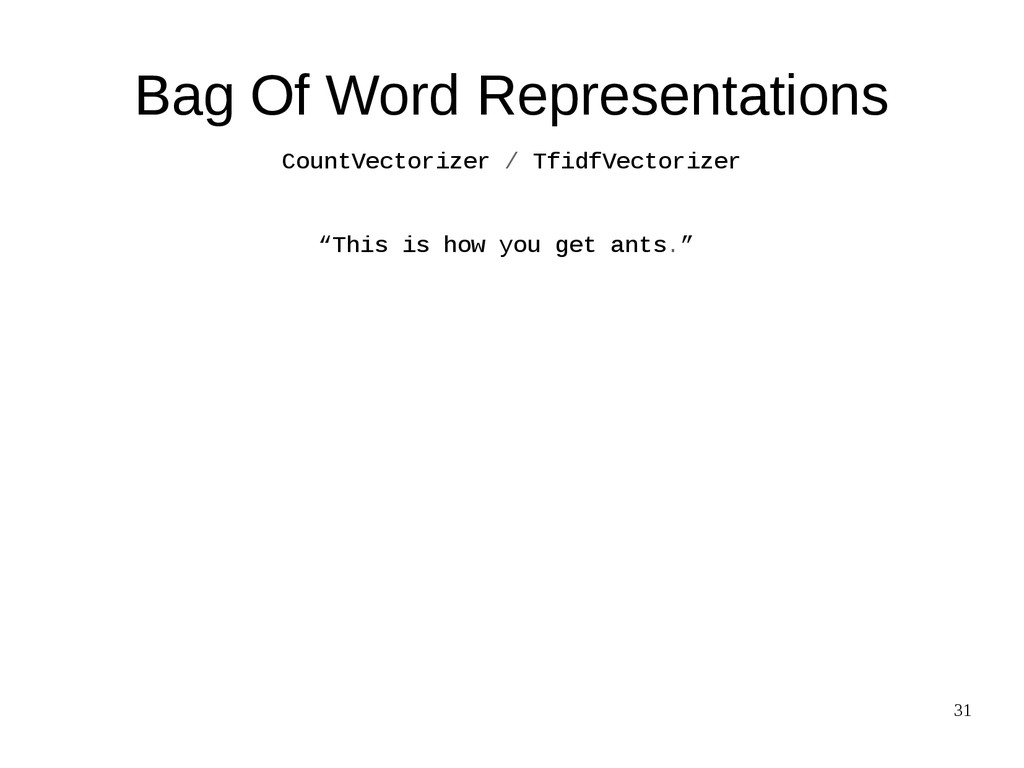 "31 Bag Of Word Representations ""This is how you..."