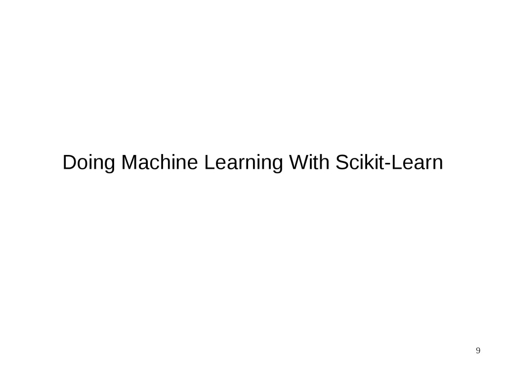 9 Doing Machine Learning With Scikit-Learn