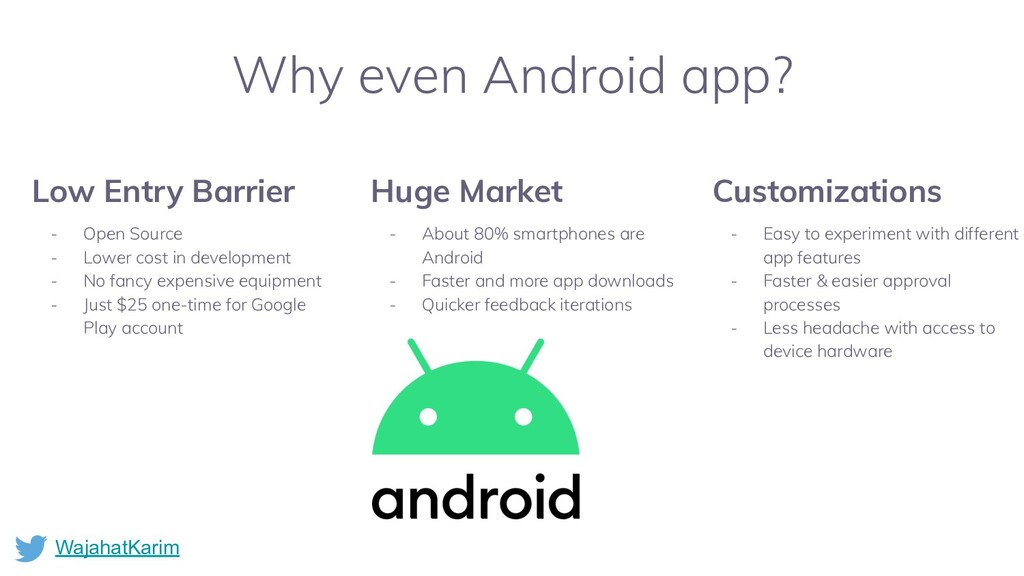 WajahatKarim Why even Android app? Huge Market ...