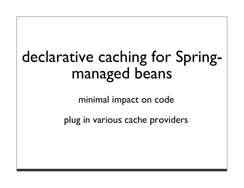 declarative caching for Spring- managed beans m...