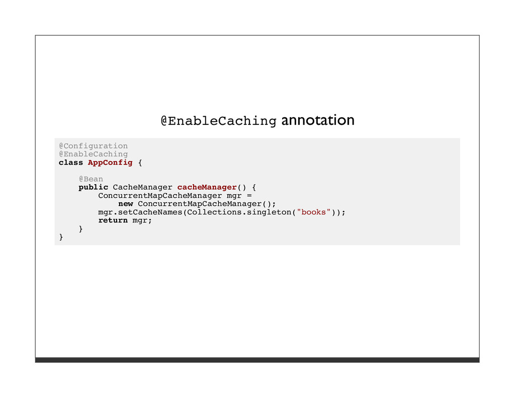 @EnableCaching annotation @Configuration @Enabl...
