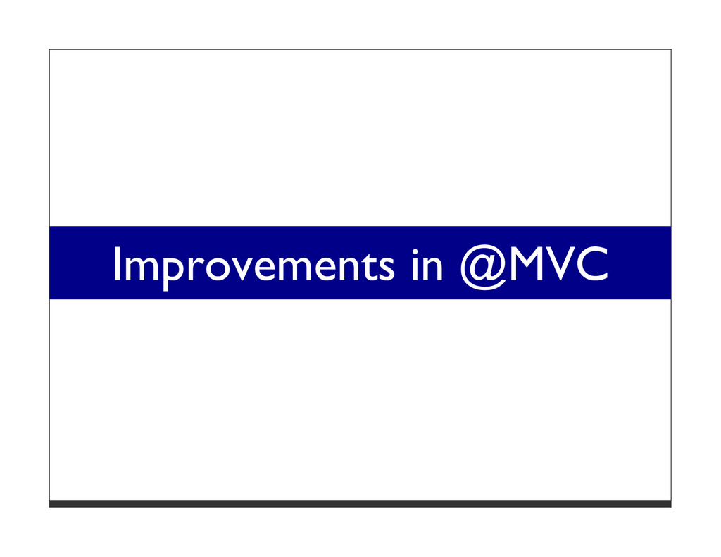 Improvements in @MVC