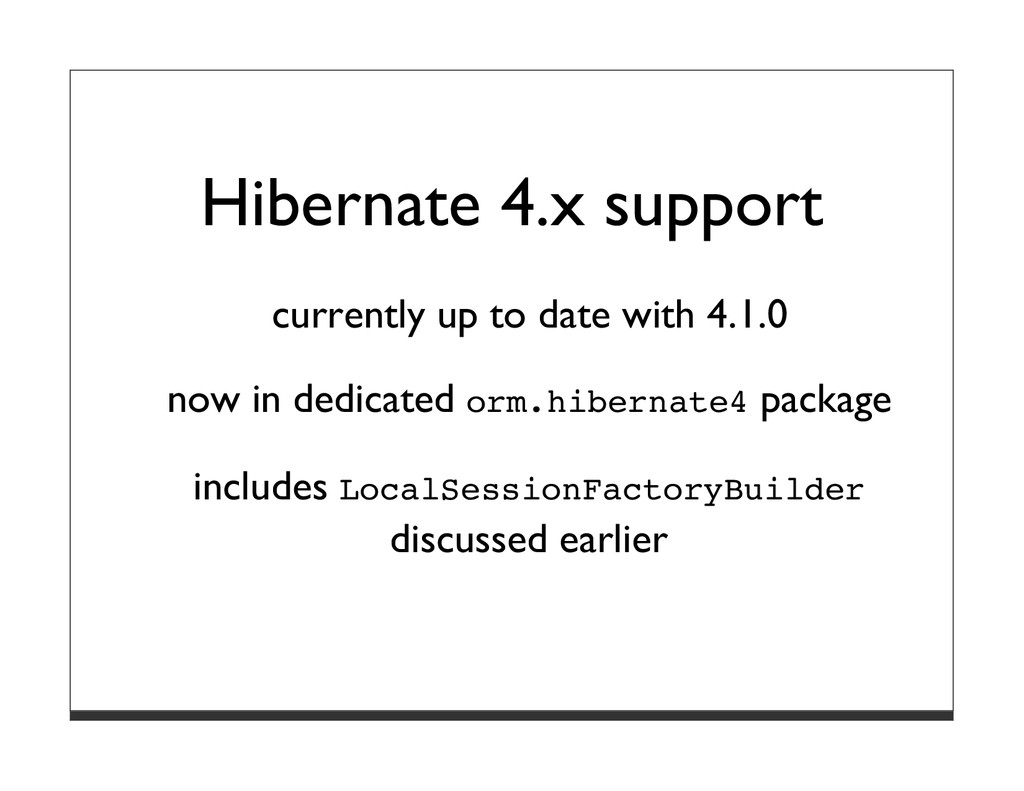 Hibernate 4.x support currently up to date with...