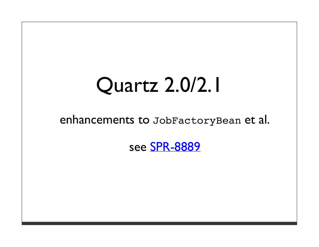 Quartz 2.0/2.1 enhancements to JobFactoryBean e...