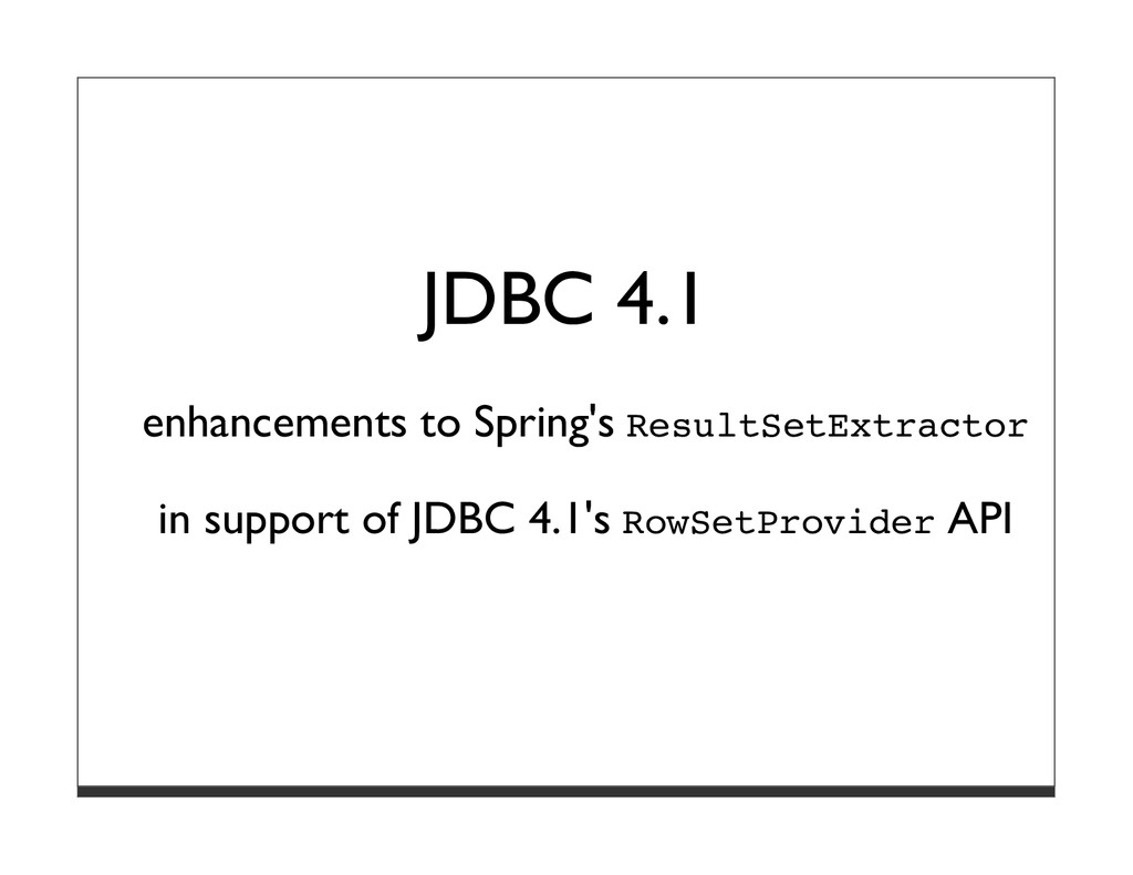 JDBC 4.1 enhancements to Spring's ResultSetExtr...