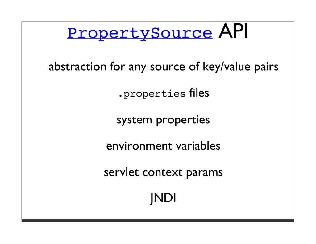 PropertySource API abstraction for any source o...
