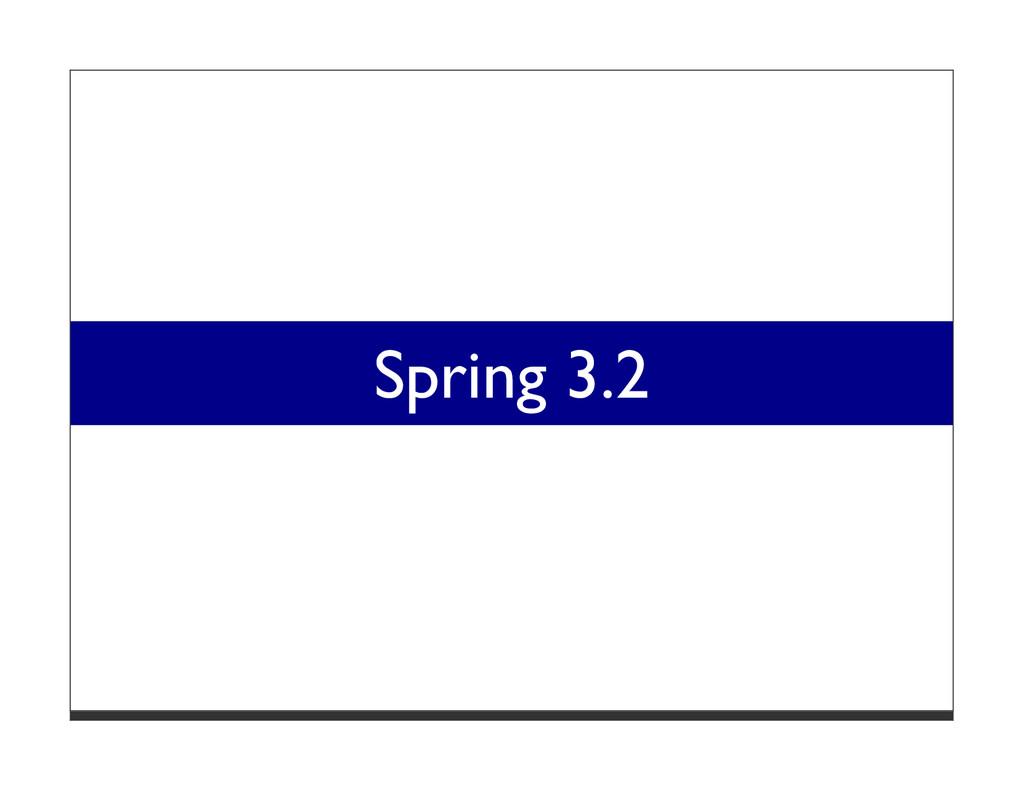 Spring 3.2