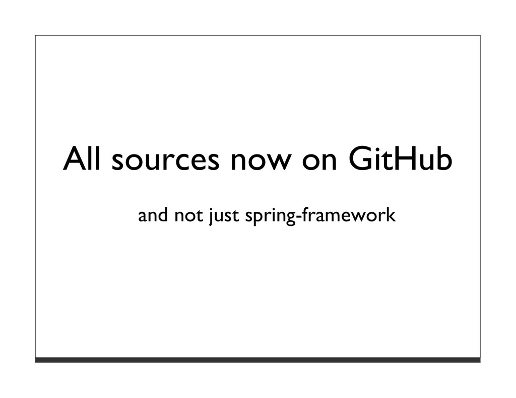 All sources now on GitHub and not just spring-f...