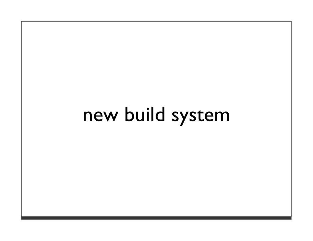 new build system