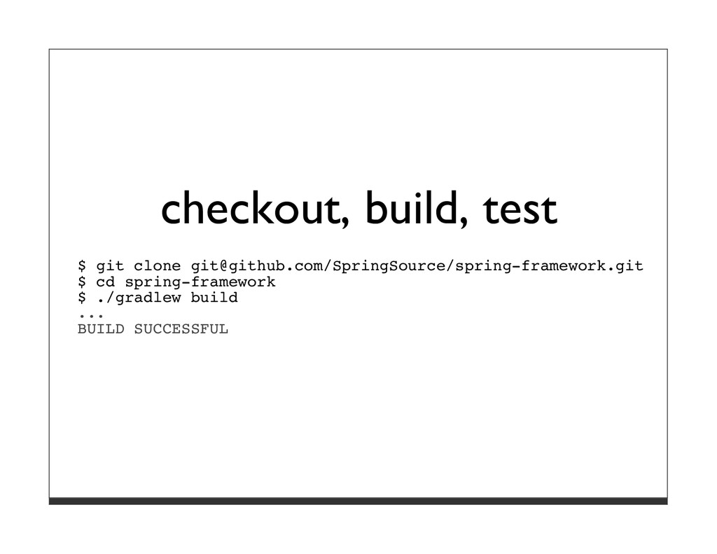 checkout, build, test $ git clone git@github.co...