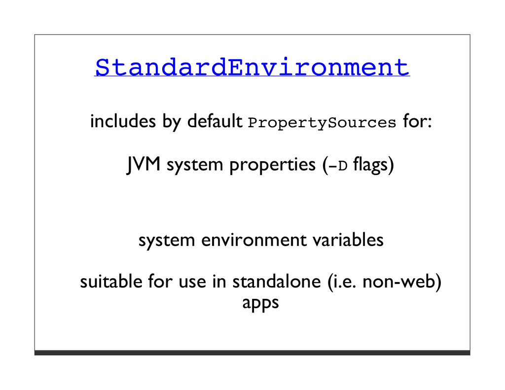 StandardEnvironment includes by default Propert...