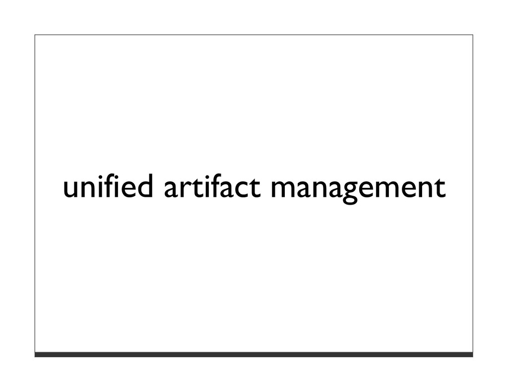 unified artifact management