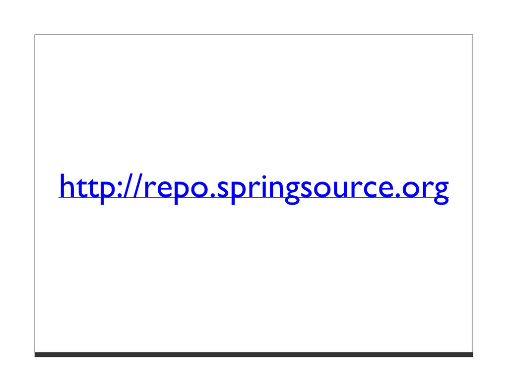 http://repo.springsource.org