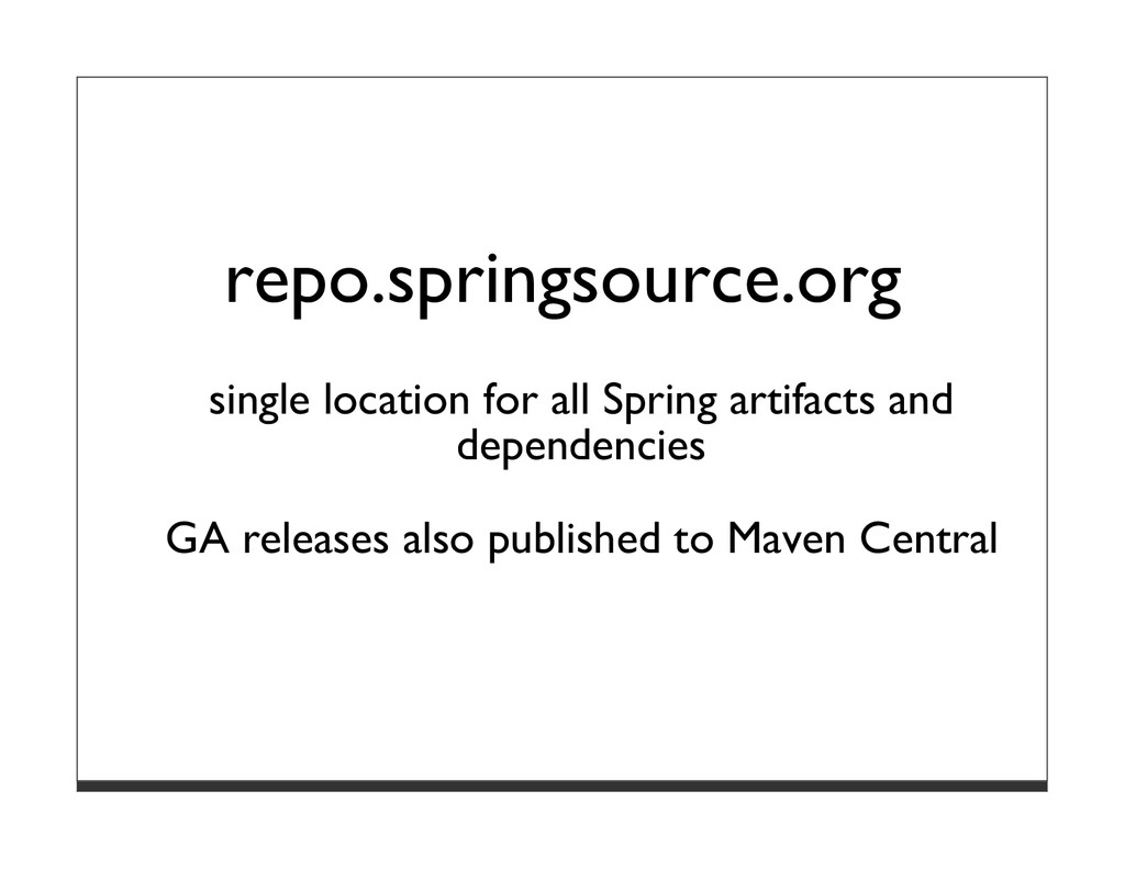 repo.springsource.org single location for all S...