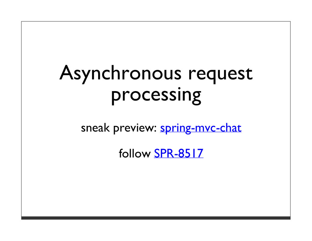 Asynchronous request processing sneak preview: ...