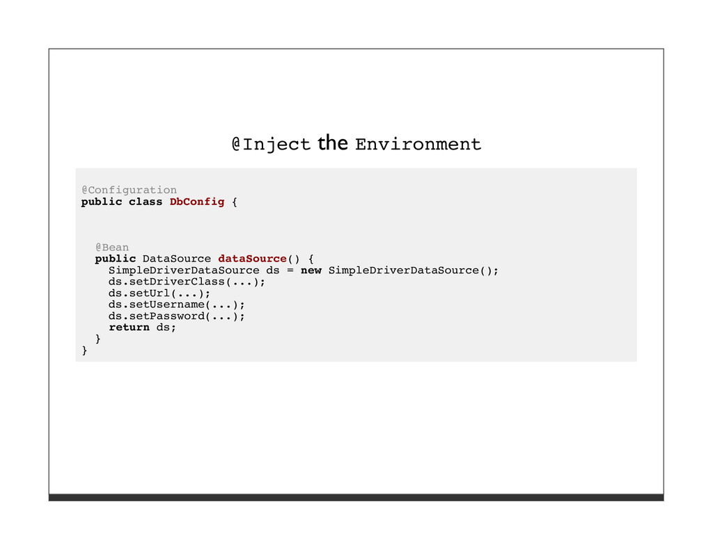 @Inject the Environment @Configuration public c...
