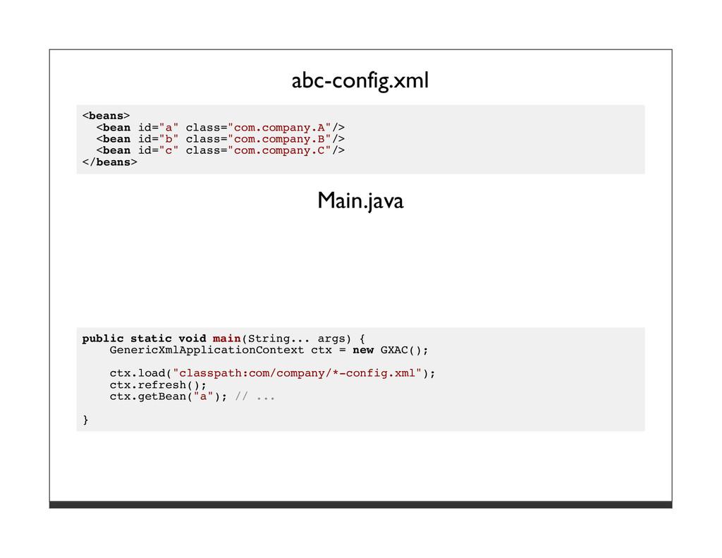 """abc-config.xml <beans> <bean id=""""a"""" class=""""com...."""