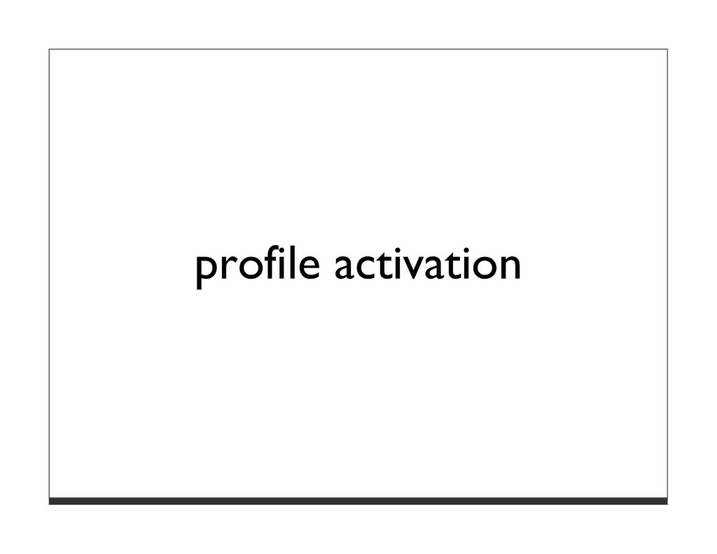 profile activation