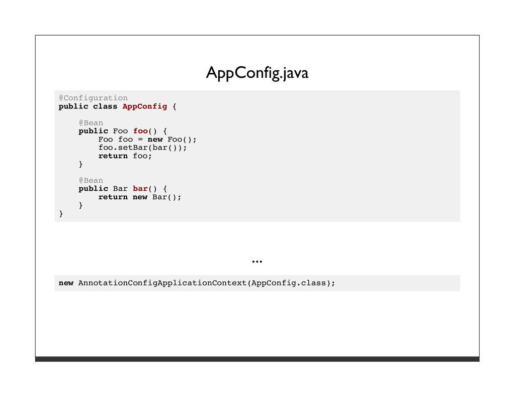 AppConfig.java @Configuration public class AppC...
