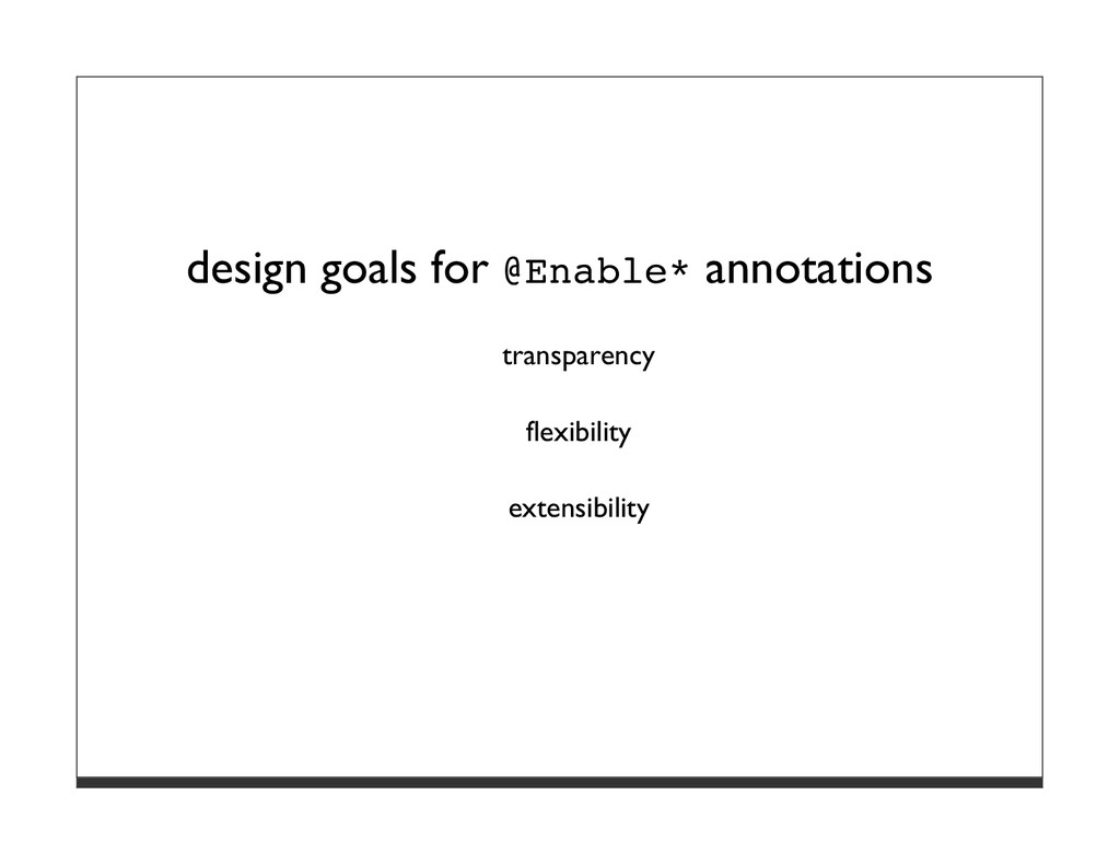 design goals for @Enable* annotations transpare...